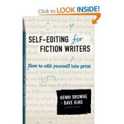 Self-Editing for Fiction Writers, Second Edition: How to Edit Yourself Into Renni Browne and Dave King