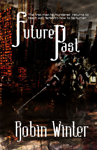 Future Past by robin winter