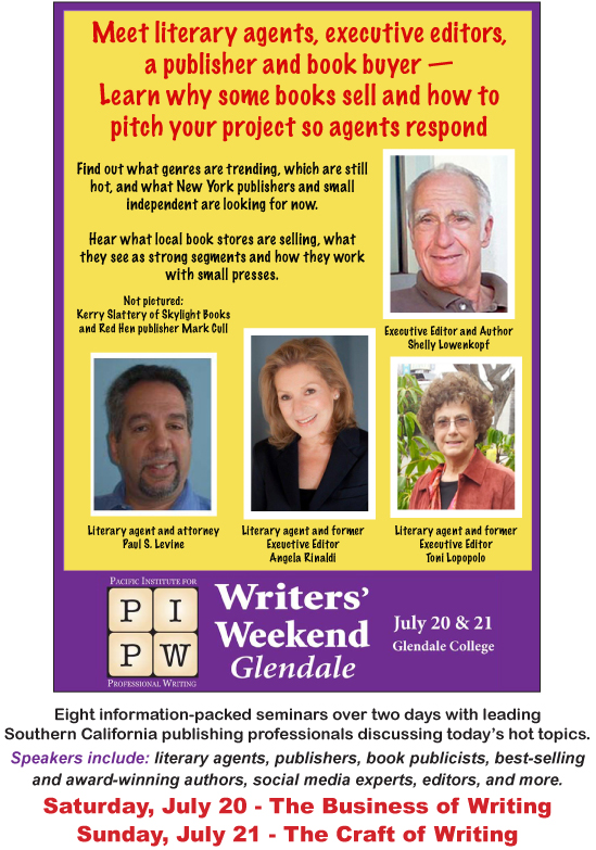 July 20 & 21, 2013 Seminars Glendale College - Glendale, CA Two Days of Education for Writers